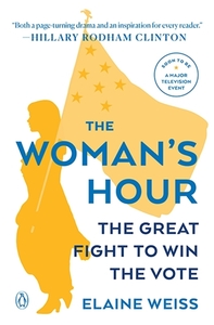 The Woman's Hour: The Great Fight to Win the Vote [Paperback]